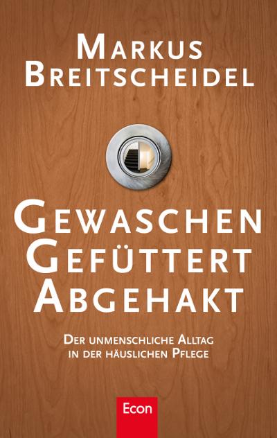 Buchtipp: Markus Breitscheidel widmet sich dem unmenschlichen Alltag in der mobilen Pflege